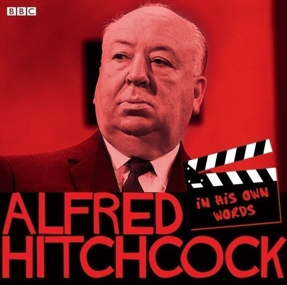 Alfred Hitchcock In His Own Words