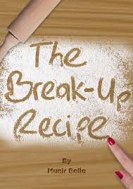 The Break-Up Recipe by Munir Bello, copies of which are available on a complimentary basis for media review