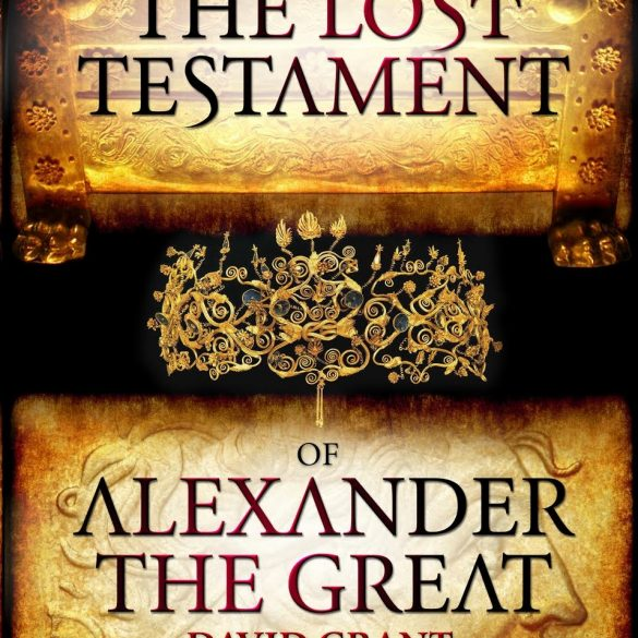 In Search Of The Lost Testament of Alexander The Great David Grant