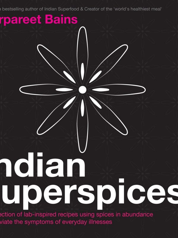 Indian Superspices by Gurpareet Bains