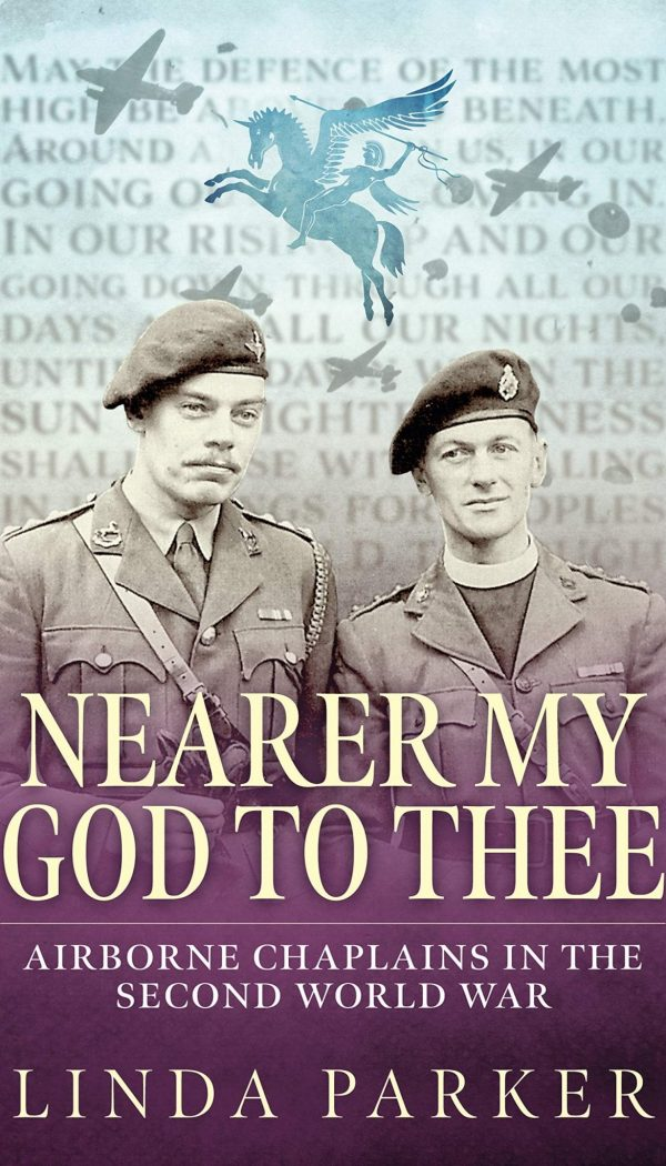Dr Parker's latest book, Nearer My God to Thee, examines the full story of the army chaplains who accompanied the airborne forces to all theatres of war between 1942-1945.
